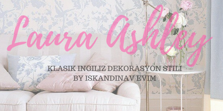 İngilitere Esintisi – Laura Ashley'in Romantik Dekorasyon Stili